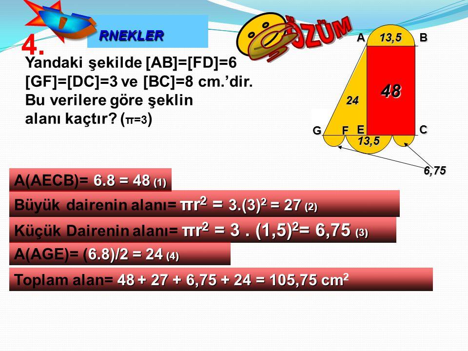ÖZÜM 4. Ç Ö RNEKLER 48 Yandaki şekilde [AB]=[FD]=6
